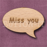 """Miss you"" Speech Bubble 36mm x 27mm"