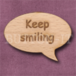 """Keep smiling"" Speech Bubble 36mm x 27mm"