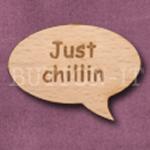 """Just chillin"" Speech Bubble 36mm x 27mm"
