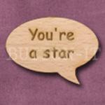 """""""You're a star"""" Speech Bubble 36mm x 27mm"""