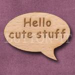 """""""Hello cute stuff"""" Speech Bubble 36mm x 27mm"""