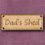 839 Dad's Shed Sign 42mm x 16mm