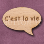 """C'est la vie"" Speech Bubble 36mm x 27mm"