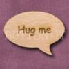 """Hug me"" Speech Bubble 36mm x 27mm"