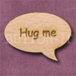 """Hug me"" Speech Bubble 36mm x 27mm"