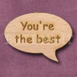 """You're the best"" Speech Bubble 36mm x 27mm"