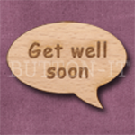 """Get well soon"" Speech Bubble 36mm x 27mm"