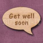 """Get well soon"" Speech Bubble 36mm x 27mm"