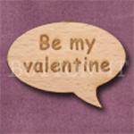 """Be my valentine"" Speech Bubble 36mm x 27mm"