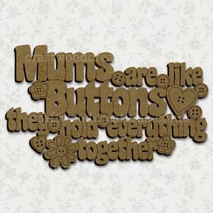 Mums Are Like Buttons- Laser Cut Mdf Shape